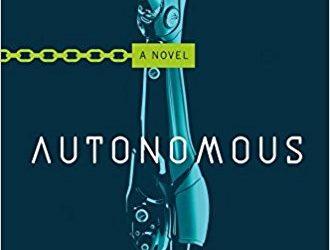 Review: Autonomous by Annalee Newitz