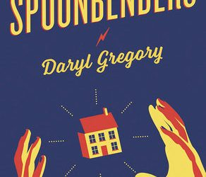 Review: Spoonbenders by Daryl Gregory